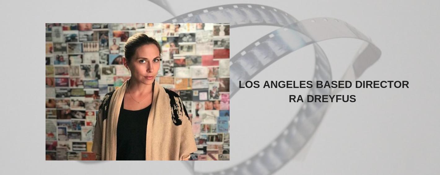 LOS ANGELES BASED DIRECTORRA DREYFUS