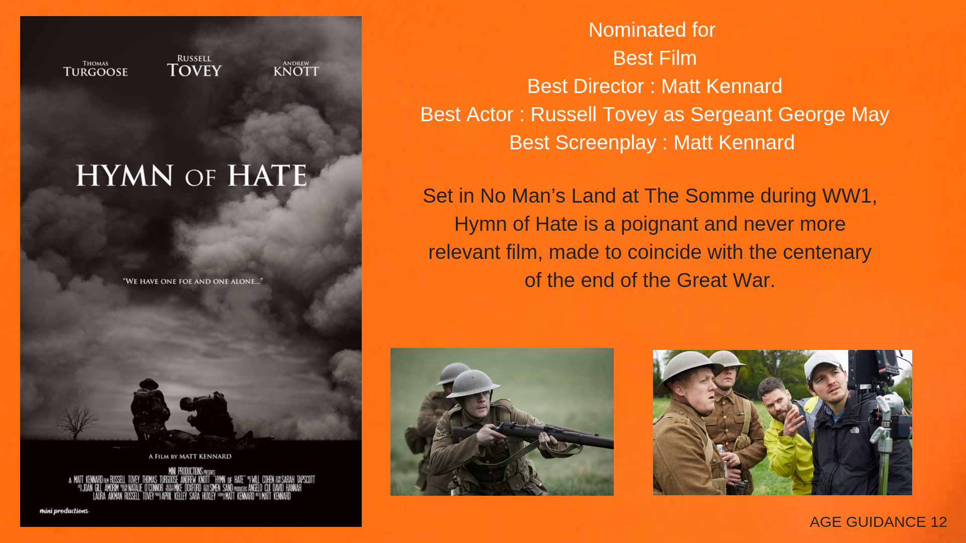 Set in No Man's Land at The Somme during WW1, Hymn of Hate is a poignant and never more relevant film, made to coincide with the centenary of the end of the Great War.